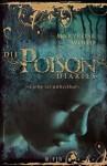 Die Poison Diaries: Liebe ist unheilbar - Maryrose Wood, Alexandra Ernst