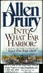 Into What Far Harbor? - Allen Drury
