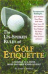 The un-spoken rules of golf etiquette: A formula to a faster, more enjoyable round of golf - James S. Simpson