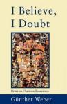 I Believe, I Doubt - Günther Weber, John Bowden