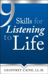9 Skills for Listening to Life (The Listening to Life Series) - Geoffrey Caine