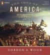 The Idea of America (MP3 Book) - Gordon S. Wood, Robert Fass