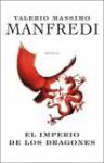 El imperio de los dragones - Valerio Massimo Manfredi, José Ramón Monreal