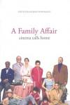 A Family Affair: Cinema Calls Home - Murray Pomerance