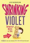 Shrinking Violet Definitely Needs a Dog - Lou Kuenzler