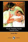 Prudy Keeping House - Sophie May