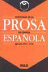 Antología de la Prosa en Lengua Española Siglos XVI y XVII - Jorge Ruedas de la Serna, Beatriz Espejo