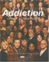 Addiction: Why Can't They Just Stop? - John Hoffman, Susan Froemke, Sheila Nevins, Susan Cheever