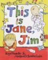 This Is Jane, Jim - Kaye Umansky, Margaret Chamberlain