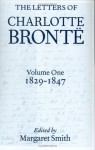 The Letters of Charlotte Bronte: With a Selection of Letters by Family and Friends, Volume I: 1829-1847 - Charlotte Brontë, Margaret Smith