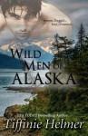 Wild Men of Alaska: Four Book Bundle - Tiffinie Helmer