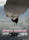 Japanese Animation: Time Out of Mind - Chris Robinson