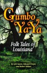 Gumbo Ya-Ya: A Collection of Louisiana Folk Tales - Lyle Saxon, Edward Dreyer, Robert Tallant