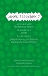 Greek Tragedies 2: Aeschylus: The Libation Bearers; Sophocles: Electra; Euripides: Iphigenia among the Taurians, Electra, The Trojan Women - Mark Griffith, Glenn W. Most, David Grene, Richmond Lattimore