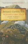 Britain's Gurkha War: The Invasion of Nepal, 1814-16 - John Pemble