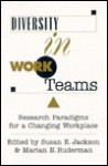 Diversity In Work Teams: Research Paradigms For A Changing Workplace (Apa Science Volumes) - Susan E. Jackson