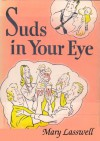 Suds in Your Eye - Mary Lasswell