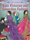Late Victorian and Edwardian Fashions - Tom Tierney