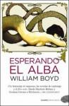 Esperando el alba - William Boyd, Juanjo Estrella