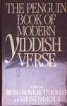 The Penguin Book Of Modern Yiddish Verse - Irving Howe, Ruth R. Wisse