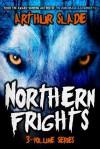 Northern Frights (Omnibus) - Arthur Slade