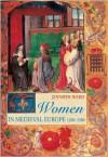 Women in Medieval Europe: 1200-1500 - Jennifer Ward