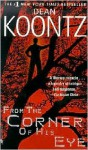 From The Corner Of His Eye (Turtleback School & Library Binding Edition) - Dean Koontz