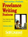 Freelance Writing Business: Your Step-By-Step Business Plan - Christine A. Adamec