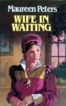Wife in Waiting - Maureen Peters