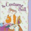 The Costume Ball - Katharine Holabird, Barbara Slade
