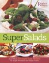 Super Salads: More than 250 Super-Easy Recipes for Super Nutrition and Super Flavor - Reader's Digest Association, Reader's Digest Association