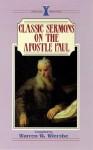 Classic Sermons on the Apostle Paul - Warren W. Wiersbe