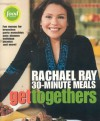 Get Togethers: Rachael Ray 30-Minute Meals - Rachael Ray