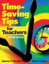 Time-Saving Tips for Teachers - Joanne C. Wachter, Clare Carhart