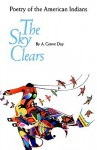 The Sky Clears: Poetry of the American Indians - A. Grove Day