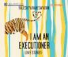 I Am an Executioner: Love Stories - Rajesh Parameswaran, Neil Shah, Lina Patel