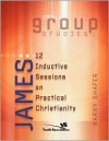 James: 12 Inductive Sessions on Practical Christianity - Barry Shafer