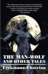 The Man-Wolf and Other Tales (Expanded Edition) - Erckmann-Chatrian