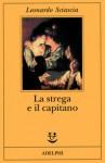La strega e il capitano - Leonardo Sciascia