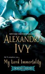 My Lord Immortality (Immortal Rogues) - Alexandra Ivy