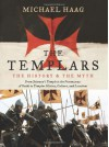 The Templars: The History and the Myth: From Solomon's Temple to the Freemasons - Michael Haag