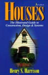 Houses: The Illustrated Guide to Construction, Design and Systems - Henry S. Harrison