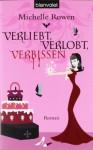Verliebt, Verlobt, Verbissen Roman - Michelle Rowen
