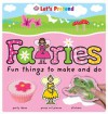 Let's Pretend: Fairies - Fun Things To Make and Do - Roger Priddy, Emma Surry, Bethany Perkins, Hermione Edwards