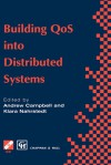 Building Qos Into Distributed Systems: Ifip Tc6 Wg6.1 Fifth International Workshop on Quality of Service (Iwqos 97), 21 23 May 1997, New York, USA - Andrew Campbell, Klara Nahrstedt