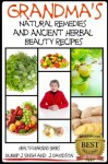 Grandma's Natural Remedies and Ancient Herbal Beauty Recipes (Health Learning Series) - John Davidson, Dueep J. Singh