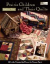 Prairie Children and Their Quilts - Kathleen Tracy