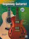 The Complete Beginning Guitarist: A Fun, Creative, and Comprehensive Method for New Musicians [With CD (Audio)] - Aaron Stang, Bill Purse