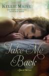 Take Me Back: A Give & Take Novella (Give & Take, #2.5) - Kelli Maine