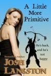 A Little More Primitive - Josh Langston